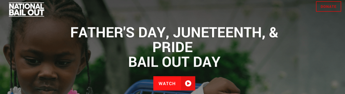 To Celebrate Father's Day I'm Supporting The National Bail Out