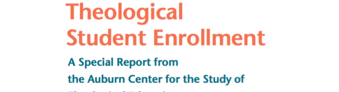 Theological Student Enrollment: A Special Report from the Auburn Center for Study of Theological Education (2013)